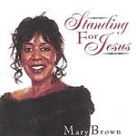 Mary Brown Standing For Jesus