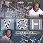 Bishop Shelton Bady & The Voices Of Harvest I Made It