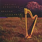 Juliet Stratton Heaven And Earth: Chamber Music With Harp