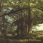 Sandra Matthews Pearls Along The Way