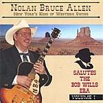 Nolan Bruce Allen New York's King Of Western Swing Salutes The Bob Wills Era, Vol.I
