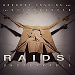 Gregory Hoskins & The Stickpeople Raids On The Unspeakable