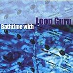 Loop Guru Bathtime With Loop Guru