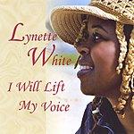 Lynette White I Will Lift My Voice