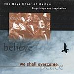 The Boys' Choir Of Harlem We Shall Overcome