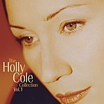 Holly Cole Holly Cole Collection, Vol.1