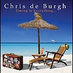 Chris DeBurgh Timing Is Everything