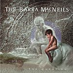 The Barra Macneils The Question