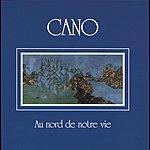 Cano Au Nord De Notre Vie