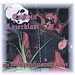 Captain Lazerblast Dangerous Gothic Freak