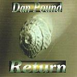 Dan Pound Return