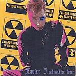 Xavier J. Radioactive Lover (Single)