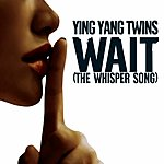 Ying Yang Twins Wait (The Whisper Song) (Parental Advisory)