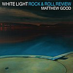 Matthew Good White Light Rock And Roll Review
