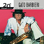 Gato Barbieri 20th Century Masters - The Millennium Collection: The Best Of Gato Barbieri
