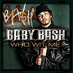 Baby Bash Who Wit Me