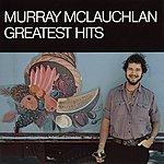 Murray McLauchlan Greatest Hits