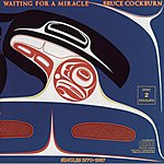 Bruce Cockburn Waiting For A Miracle (Singles 1970-1987)