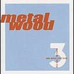 Metalwood Metalwood 3