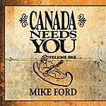 Mike Ford Canada Needs You, Vol.1