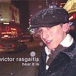 Victor Rasgaitis Hear It Is