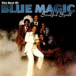 Blue Magic The Best Of Blue Magic: Soulful Spell