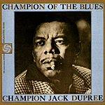 Champion Jack Dupree Champion Of The Blues