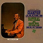 Champion Jack Dupree Champion Jack's Natural & Soulful Blues