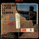 Charles Lloyd Charles Lloyd In Europe