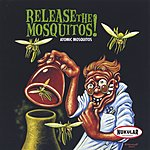 Atomic Mosquitos Release The Mosquitos