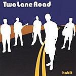 Two Lane Road Habit