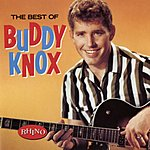 Buddy Knox The Best Of Buddy Knox