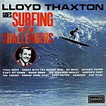 The Challengers Lloyd Thaxton Goes Surfing With The Challengers