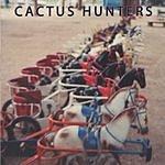 Cactus Hunters Cactus Hunters