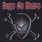 Dogs On Mars Dogs On Mars