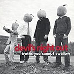 Devil's Night Out Truths You Cannot Swallow