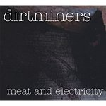Dirtminers Meat And Electricity