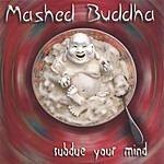 Mashed Buddha Subdue Your Mind