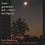 Lou Hinkley Ten Years At The Eclipse