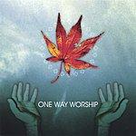 One Way Worship One Way Worship