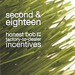 Honest Bob & The Factory-To-Dealer Incentives Second And Eighteen