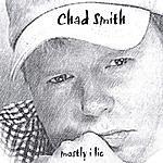 Chad Smith Mostly I Lie