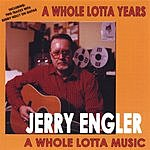 Jerry Engler A Whole Lotta Years, A Whole Lotta Music