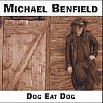 Michael Benfield Dog Eat Dog