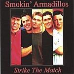 Smokin' Armadillos Strike The Match