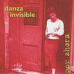 Danza Invisible Por Ahora