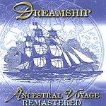 Dreamship Ancestral Voyage (Remastered)