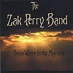 The Zak Perry Band Somewhere In The Morning