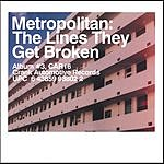 Metropolitan The Lines They Get Broken