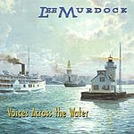 Lee Murdock Voices Across The Water